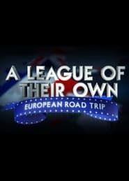 A League Of Their Own: European Road Trip streaming vf