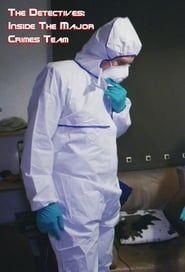 The Detectives: Inside the Major Crimes Team streaming vf