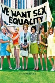 We want sex equality streaming vf
