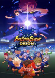 Inazuma Eleven : Orion no Kokuin streaming vf