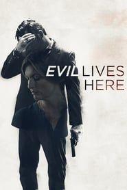 Evil Lives Here streaming vf