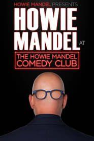 Howie Mandel Presents Howie Mandel at the Howie Mandel Comedy Club streaming vf