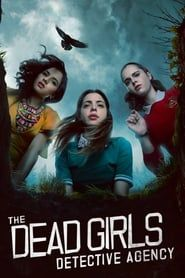 The Dead Girls Detective Agency streaming vf