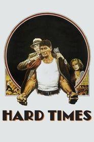 Hard Times streaming vf