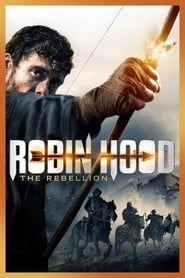 Robin Hood: The Rebellion streaming vf