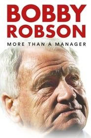 Bobby Robson: More Than a Manager streaming vf