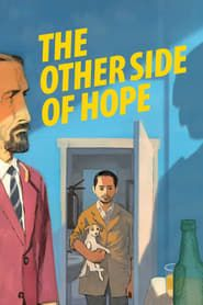 The Other Side of Hope streaming vf