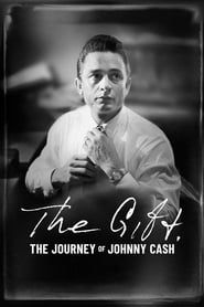 The Gift: The Journey of Johnny Cash streaming vf