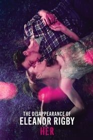The Disappearance of Eleanor Rigby: Her streaming vf