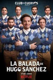 Club de Cuervos : La ballade d'Hugo Sánchez streaming vf