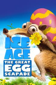 Ice Age: The Great Egg-Scapade streaming vf