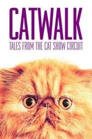 Catwalk: Tales from the Catshow Circuit streaming vf
