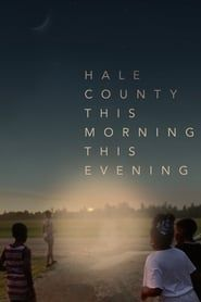 Hale County This Morning, This Evening streaming vf
