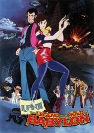 Lupin the Third: The Legend of the Gold of Babylon streaming vf
