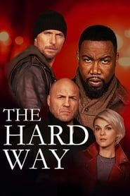 The Hard Way streaming vf