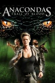 Anacondas: Trail of Blood streaming vf