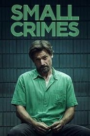 Small Crimes  streaming vf