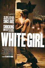 White Girl streaming vf