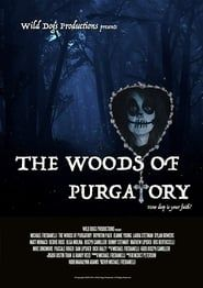 The Woods of Purgatory streaming vf