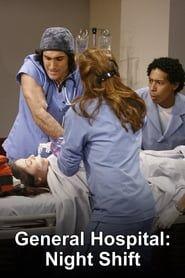 General Hospital: Night Shift streaming vf