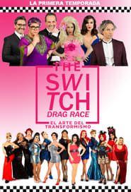 The Switch Drag Race: El Arte Del Transformismo streaming vf
