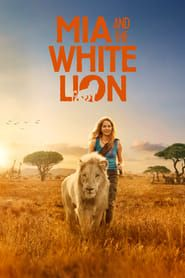 Mia and the White Lion streaming vf