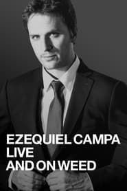 Ezequiel Campa: Live and on Weed streaming vf