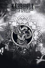 Kärbholz - Herz & Verstand - Live in Köln streaming vf