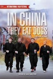 In China They Eat Dogs streaming vf