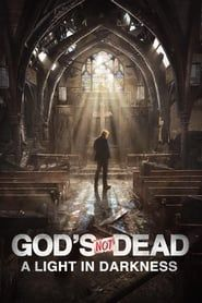 God's Not Dead: A Light in Darkness streaming