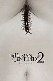 The Human Centipede 2 (Full Sequence) 2009