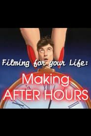 Filming for Your Life: Making 'After Hours' streaming vf