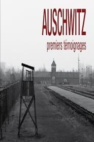 Auschwitz, the First Testimonies Full online