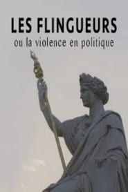 Les flingueurs, ou la violence en politique