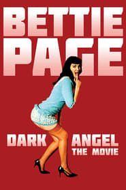 Bettie Page: Dark Angel streaming
