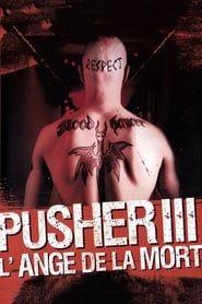 Pusher III : L'ange de la mort streaming vf