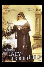 The Shrine of Our Lady of Good Help streaming