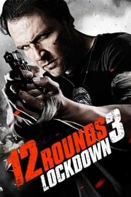 12 Rounds 3 : Lockdown