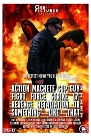 Action Machete Cop Guy Fight Force Strike 17 streaming