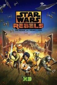 Star Wars Rebels Premices d'une rebellion streaming
