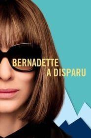 Bernadette a disparu 2016