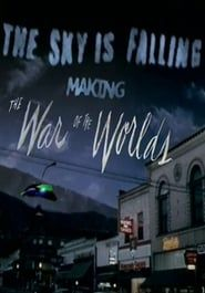The Sky Is Falling: Making The War of the Worlds streaming