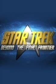 Star Trek : Beyond the Final Frontier