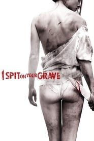 I Spit on Your Grave 2018