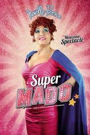 Noëlle Perna - Super Mado streaming