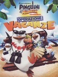 Les Pingouins de Madagascar - Vol. 5 : Opération Vacances streaming