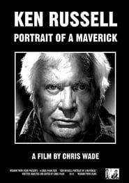 Ken Russell: Portrait of a Maverick
