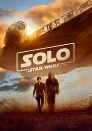 Solo : A Star Wars Story streaming vf