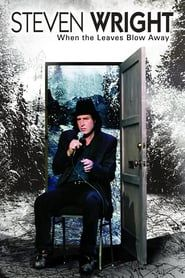 Steven Wright: When the Leaves Blow Away streaming