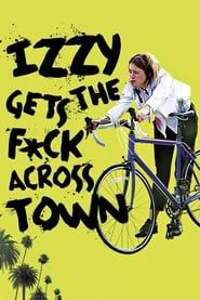 Izzy Gets the F*ck Across Town streaming vf